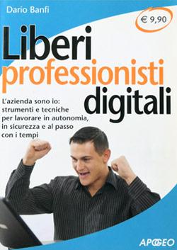 Liberi Professionisti Digitali - Libro di Dario Banfi
