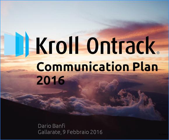 Piano di Comunicazione per attività Ufficio Stampa Kroll Ontrack 2016