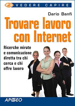 Trovare Lavoro con Internet - Libro di Dario Banfi