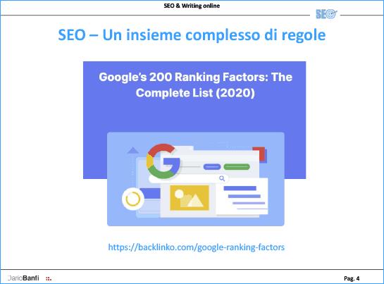 La SEO ha circa 200 regole principali con cui definisce il Page Rank di Google